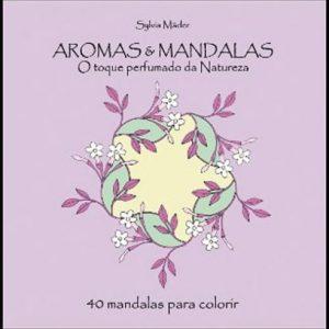 Aromas and Mandalas - Sylvia Mader