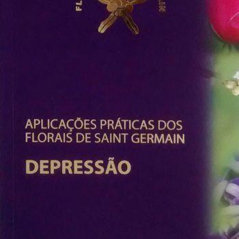 Aplicacoes Praticas Dos Florais De Saint Germain - Depressao